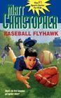 Baseball Flyhawk by Matt Christopher (Paperback, 1995)