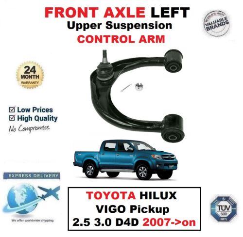 FRONT AXLE LEFT Upper ARM for TOYOTA HILUX VIGO Pickup 2.5 3.0 D4D 2007-/>on