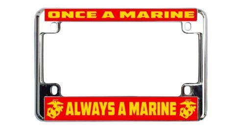 ONCE A MARINE ALWAYS A MARINE Chrome//Black Metal Bike Motorcycle License Frame