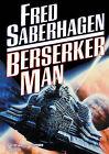 Berserker Man by Fred Saberhagen (CD-Audio, 2010)