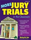 More Jury Trials in The Classroom Grades 5-8 9781593632960 by Betty M See