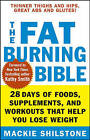 The Fat-Burning Bible: 28 Days of Foods, Supplements, and Workouts That Help You Lose Weight by Mackie Shilstone (Paperback, 2006)