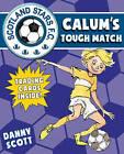 Calum's Tough Match: 5: Scotland Stars FC by Danny Scott (Paperback, 2016)