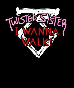 TWISTED-SISTER-cd-lgo-I-WANNA-WALK-Official-ONE-PIECE-SHIRT-12-MONTH-stay-hungry