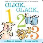 Click, Clack, 123 by Doreen Cronin (Board book, 2010)