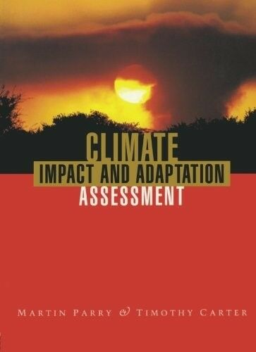 1 of 1 - New, Climate Impact and Adaptation Assessment: The IPCC Method, Carter, Timothy,
