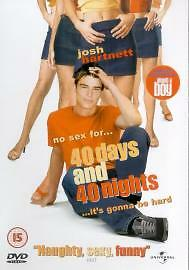 40 Days And 40 Nights (DVD, 2002) No sex for 40 days and 40 nights.