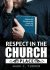 Respect in the Church Place by Mark C Turner (Paperback / softback, 2015)