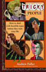 Tricky People: How to Deal with Horrible Types Before They Ruin Your Life by Andrew Fuller (Paperback, 2013)