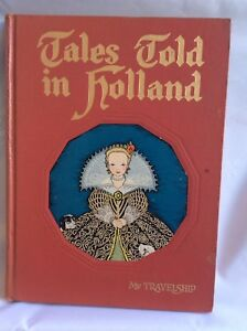 Tales-Told-In-Holland-a-My-Travelship-book-Illustrated-Vintage-Hardcover-noDC