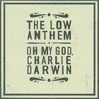 Oh My God, Charlie Darwin [Digipak] by The Low Anthem (CD, Jun-2009, Nonesuch (USA))
