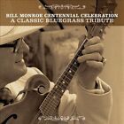 The Bill Monroe Centennial Celebration: A Classic Bluegrass Tribute by Various Artists (CD, Aug-2011, 2 Discs, Rounder Records)