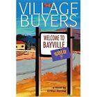 The Village Buyers 9780595295012 by Arthur III Herzog Book
