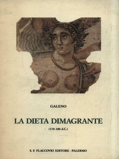 LA DIETA DIMAGRANTE (170-180 D.C.)  GALENO FLACCOVIO 1989 PARCO CENTRALE