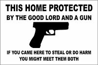 """This Home Protected By The Good Lord And A Gun Handgun 8"""" x 12"""" Metal Sign"""