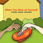 When You Give of Yourself by Zdenka Donna Johansen (Paperback / softback, 2006)