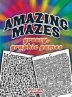 Amazing Mazes: Groovy, Graphic Games by Glory Brightfield, Rick Brightfield (Paperback, 2012)