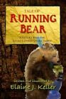 Tale of Running Bear: A Picture Book for Adult-Minded Young People by Elaine J Keller (Paperback / softback, 2014)
