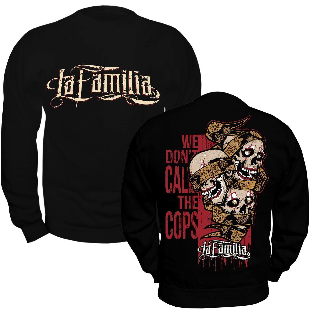 Sweatshirt La Familia we dont call the cops Tattoo Blood 31er Kodex Loyal Anti