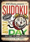 Will Shortz Presents Sudoku to Start Your Day: 200 Easy to Hard Puzzles by St Martin's Press (Paperback / softback, 2013)