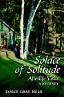 Solace of Solitude: Afterlife Visits: A Journey by Janice Gray Kolb (Paperback, 2005)