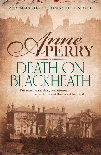 Death On Blackheath: Thomas Pitt Mystery 29 (Thomas Pitt 29),Anne Perry