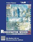 Risikofaktor Wissen von Birgit Knaese und Gilbert Probst (2012, Taschenbuch)