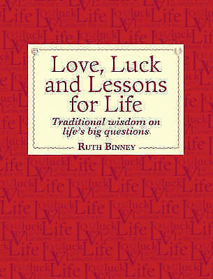 Binney, Ruth : Love, Luck and Lessons for Life: Traditi