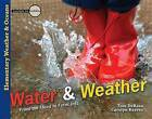 Water & Weather  : From the Flood to Forecasts by Carolyn Reeves, Tom DeRosa (Paperback / softback)