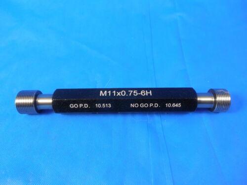 NEW M11 X .75 6H METRIC THREAD PLUG GAGE 11.0 0.75 GO NO GO PD/'S 10.513 /& 10.645