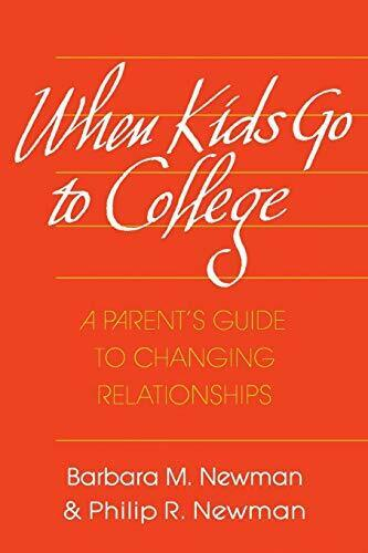 WHEN KIDS GO TO COLLEGE: A PARENTS GUIDE TO CHA. NEWMAN, NEWMAN, BARBARA, R..#