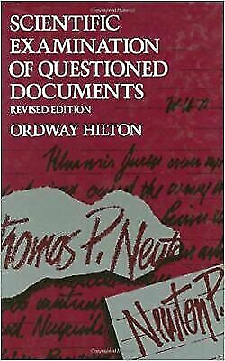 Scientific Examination of Questioned Documents, Revised Edition Hilton, Ordway