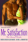 Mr. Satisfaction: Four Sensuous Novellas by Maryann Reid, Brenda Jackson, Joy King, Delilah Dawson (Paperback, 2000)