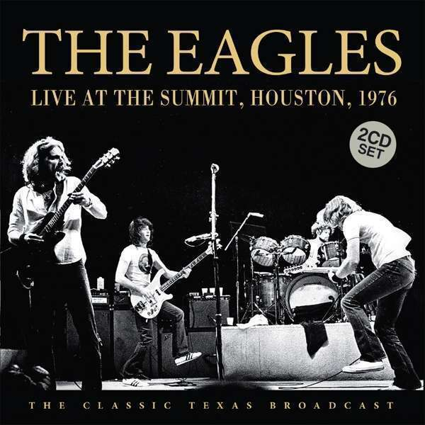 Eagles , The - Live At The Summit, Houston 1976 (2cd) NEW 2 x CD