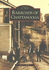 Railroads of Chattanooga by Alan A Walker (Paperback / softback, 2003)