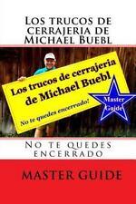 Los Trucos de Cerrajeria de Michael Buebl : No Te Quedes Encerrado - Master...