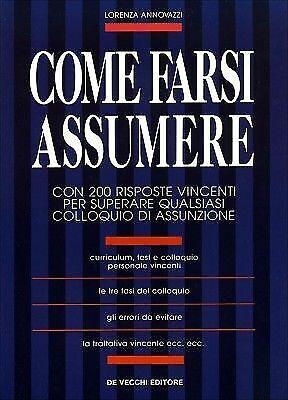 (1265) Come farsi assumere - Lorenza Annovazzi - De Vecchi