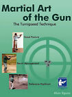 Martial Art of the Gun: The Turnipseed Technique by Alan Egusa (Paperback / softback, 2010)