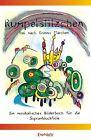 Rumpelstilzchen frei nach Grimms Märchen. Ein musikalisches Bilderbuch für die Sopranblockflöte von Eckart Möbius (2012, Taschenbuch)