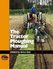 The Tractor Ploughing Manual by 5m Publishing (Hardback, 2004)
