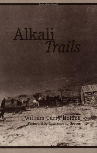 Alkali Trails: Social and Economic Movements of the Texas Frontier, 1846-1900