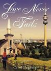 Love Never Fails: Second Edition by Carol Hegberg (Paperback / softback, 2014)