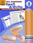 Skill Sharpeners Spell & Write Grade 5 - Christine Hood Paperback May 2005