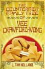 The Counterfeit Family Tree of Vee Crawford-Wong by L Tam Holland (Paperback / softback, 2014)