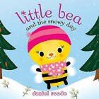 Little Bea and the Snowy Day: The Ingredients of Language by Daniel Roode (Hardback, 2012)