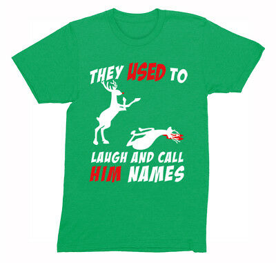 They Used To Laugh and Call Him Names Long Sleeve Tee Funny Rudolph