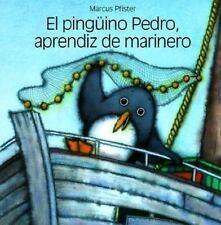 El Pinguino Pedro, aprendiz De Marinero (Spanish Edition)