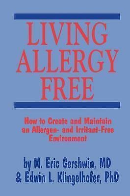 1 of 1 - Living Allergy Free: How to Create and Maintain an Allergen- and-ExLibrary