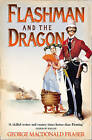 Flashman And The Dragon by George MacDonald Fraser (Paperback, 2006)