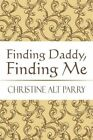 Finding Daddy Me Parry America Star Books Paperback Softback 9781448972432